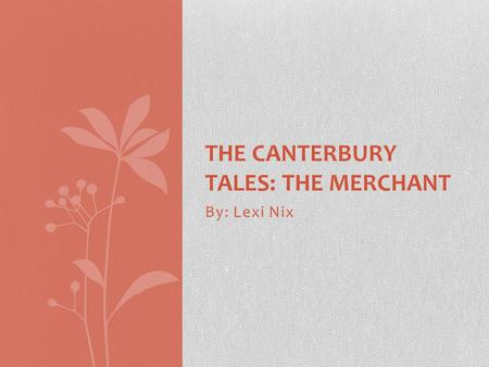 the canterbury tales presentation of the A summary of general prologue: introduction in geoffrey chaucer's the canterbury tales learn exactly what happened in this chapter, scene, or section of the canterbury tales and what it.