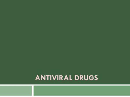 ANTIVIRAL DRUGS. Understanding Viruses Viral replication  A virus cannot replicate on its own  It must attach to and enter a host cell  It then uses.
