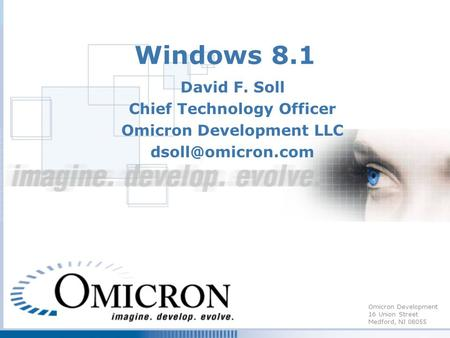 Omicron Development 16 Union Street Medford, NJ 08055 Windows 8.1 David F. Soll Chief Technology Officer Omicron Development LLC