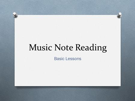 Music Note Reading Basic Lessons The Staff The G-clef or Treble-clef.