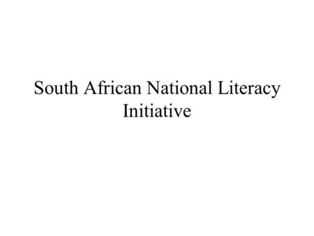 South African National Literacy Initiative. How is SANLI organised ? It is a Ministerial project with a Ministerial Committee Chaired by the Deputy Minister.