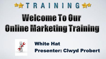 White Hat Presenter: Clwyd Probert. www.whitehat-seo.co.uk/free-reputation-report.