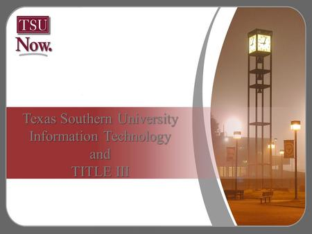 Texas Southern University Information Technology and TITLE III.