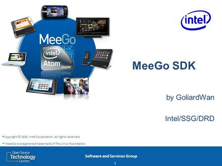 Software and Services Group MeeGo SDK by GoliardWan Intel/SSG/DRD 1 Copyright © 2010 Intel Corporation. All rights reserved *MeeGo is a registered trademark.