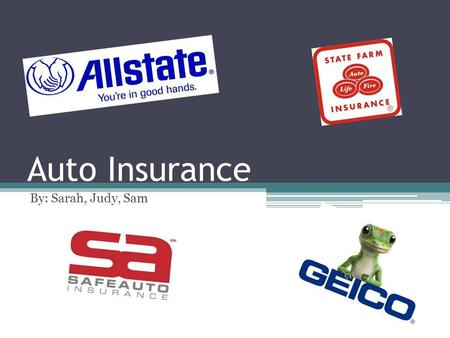 Auto Insurance By: Sarah, Judy, Sam. How much insurance should I buy? The minimum amount of auto insurance coverage that you need is determined by the.