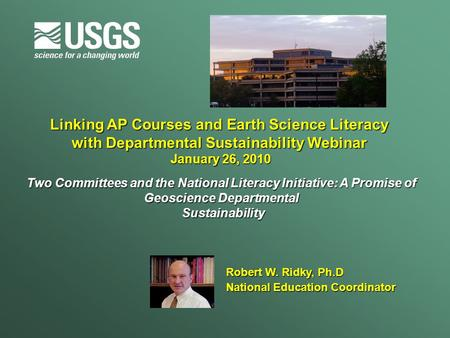 Linking AP Courses and Earth Science Literacy with Departmental Sustainability Webinar January 26, 2010 Two Committees and the National Literacy Initiative: