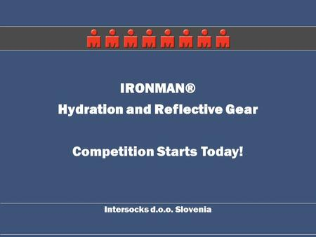 IRONMAN® Hydration and Reflective Gear Competition Starts Today! Intersocks d.o.o. Slovenia.