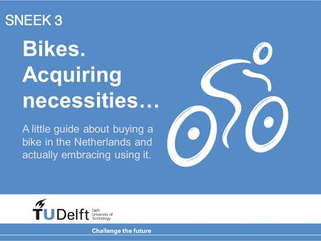 Bikes. Acquiring necessities… A little guide about buying a bike in the Netherlands and actually embracing using it.