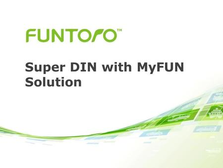 1 Super DIN with MyFUN Solution. 2 Agenda 3 Introduction Specially designed for buses and coaches, passengers can enjoy rich multimedia with HD quality,