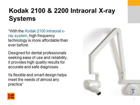 "1 Kodak 2100 & 2200 Intraoral X-ray Systems ""With the Kodak 2100 intraoral x- ray system, high frequency technology is more affordable than ever before."