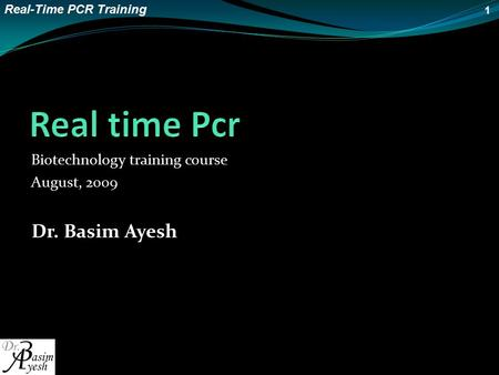 Real time Pcr Dr. Basim Ayesh Biotechnology training course