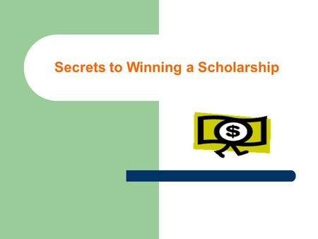 Secrets to Winning a Scholarship. Who Wins Scholarships? Very few students win a completely free ride – Of students enrolled full-time at a 4-year college.