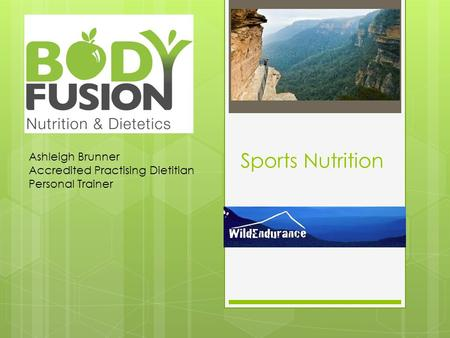 Sports Nutrition Ashleigh Brunner Accredited Practising Dietitian Personal Trainer.
