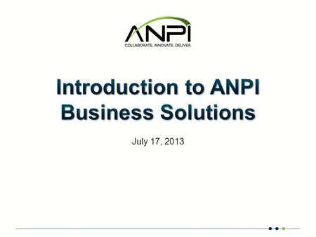 July 17, 2013. Confidential and Proprietary. Subject to Non-Disclosure Agreement. Welcome and Introduction ANPI SIP Trunking Product Suite Unlimited Local.