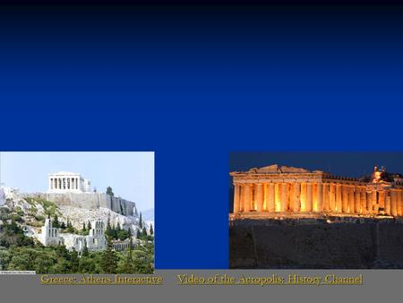 Greece: Athens InteractiveGreece: Athens Interactive Video of the Acropolis: History Channel Video of the Acropolis: History Channel Greece: Athens InteractiveVideo.
