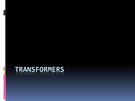 Transformers  A transformer is used to change alternating p.d.s. from a lower to a higher voltage or vice versa. A simple transformer consists of two.