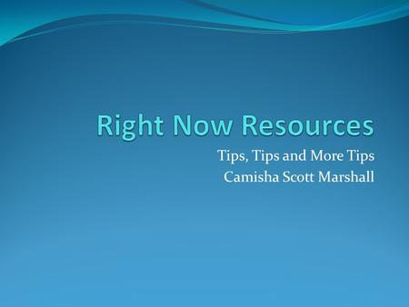Tips, Tips and More Tips Camisha Scott Marshall. Grant Writing: Writing a Winning Proposal Grant writing can be an intimidating and time consuming process,
