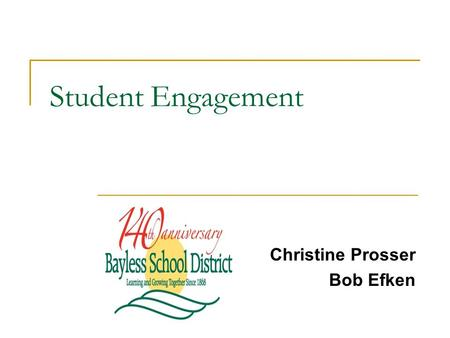 Student Engagement Christine Prosser Bob Efken. Content Objectives Identify activities that promote interaction and student engagement. Recognize strategies.