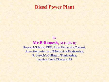 Diesel Power Plant Mr.B.Ramesh, M.E.,(Ph.D) By