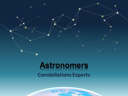 Constellations Experts. An Astronomer is a scientist who studies celestial bodies such as planets moons and stars.