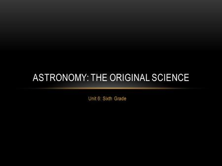 Astronomy: The original Science
