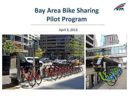 Bay Area Bike Sharing Pilot Program April 3, 2013.