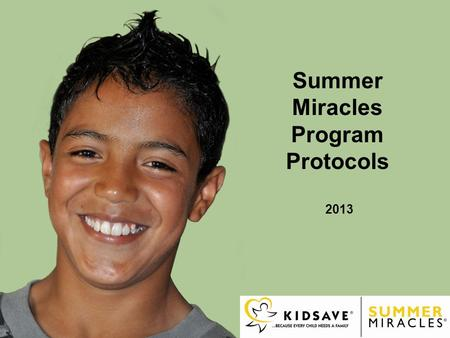 Summer Miracles Program Protocols 2013.  Kidsave  Local Volunteer Coordinator  Lauren Reicher-Gordon, Program Director  Oversees all program operations.