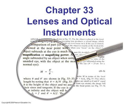 Copyright © 2009 Pearson Education, Inc. Chapter 33 Lenses and Optical Instruments.