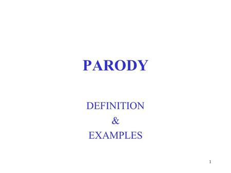 "1 PARODY DEFINITION & EXAMPLES. 2 Definition: Parody Dictionary meaning: ""a humorous or satirical imitation of a serious piece of literature or writing."""