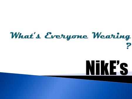 NikE's.  During the 1970's, most Nike shoes were made in South Korea and Taiwan.  When workers there gained new freedom to organize and wages began.