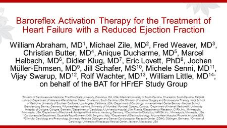 Baroreflex Activation Therapy for the Treatment of Heart Failure with a Reduced Ejection Fraction William Abraham, MD 1, Michael Zile, MD 2, Fred Weaver,