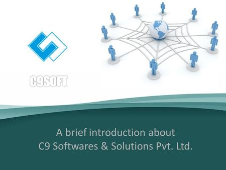A brief introduction about C9 Softwares & Solutions Pvt. Ltd.