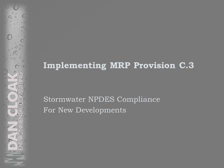 Implementing MRP Provision C.3 Stormwater NPDES Compliance For New Developments.