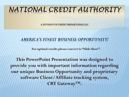 This PowerPoint Presentation was designed to provide you with important information regarding our unique Business Opportunity and proprietary software.