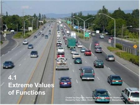 4.1 Extreme Values of Functions Created by Greg Kelly, Hanford High School, Richland, Washington Revised by Terry Luskin, Dover-Sherborn HS, Dover, Massachusetts.