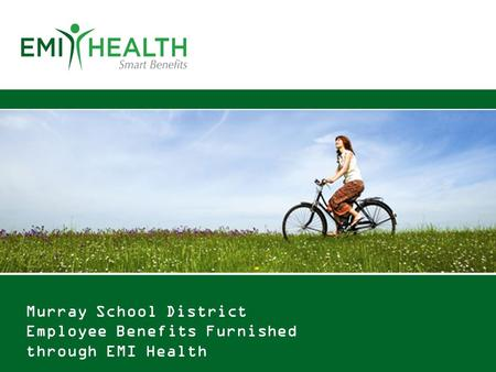 Murray School District Employee Benefits Furnished through EMI Health.