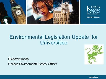 Environmental Legislation Update for Universities Richard Woods College Environmental Safety Officer.