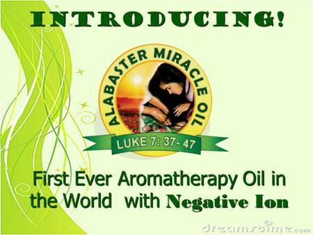 First Ever Aromatherapy Oil in the World with Negative Ion Introducing!