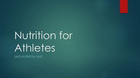 Nutrition for Athletes SAQ NUTRITION UNIT. Why is it Important?  Optimize athletic performance  Delay fatigue  Enhanced healing of injuries and/or.