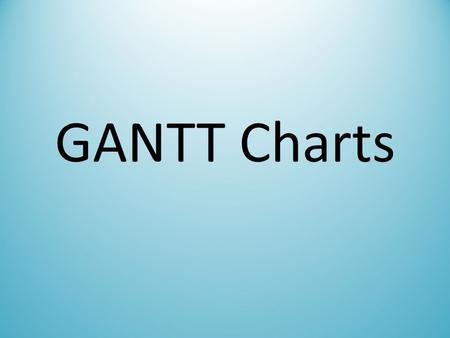 GANTT Charts. What is a GANTT chart? A Gantt chart is a type of bar chart that illustrates a project schedule. Gantt charts illustrate the start and finish.