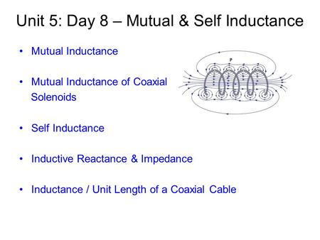 Unit 5: Day 8 – Mutual & Self Inductance