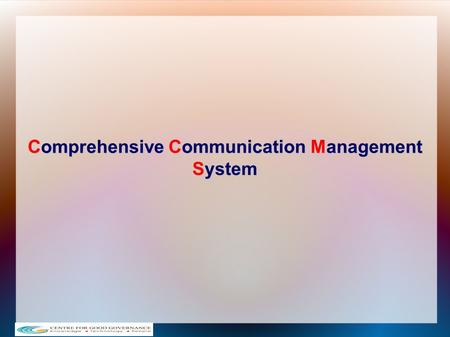 Comprehensive Communication Management System. 2 CCMS is an innovative and pioneering communication tool CCMS has the features of  Bulk SMS  Automated.