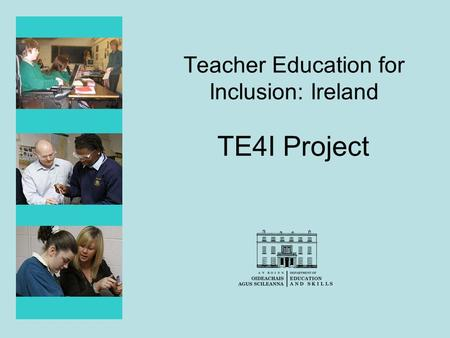 Teacher Education for Inclusion: Ireland TE4I Project.