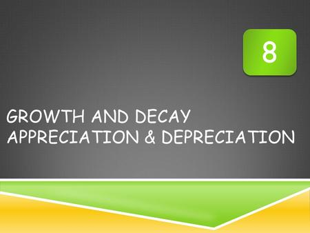 Growth And Decay Appreciation & depreciation