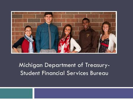 Michigan Department of Treasury- Student Financial Services Bureau.