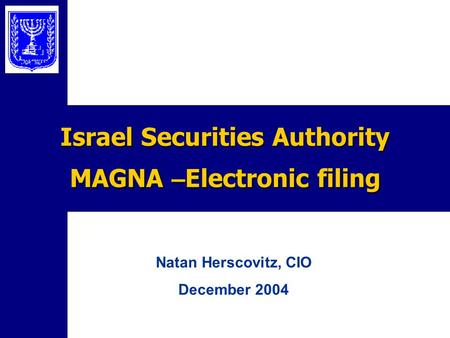 Israel Securities Authority MAGNA – Electronic filing Natan Herscovitz, CIO December 2004.