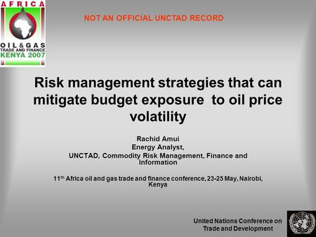 United Nations Conference on Trade and Development Risk management strategies that can mitigate budget exposure to oil price volatility Rachid Amui Energy.