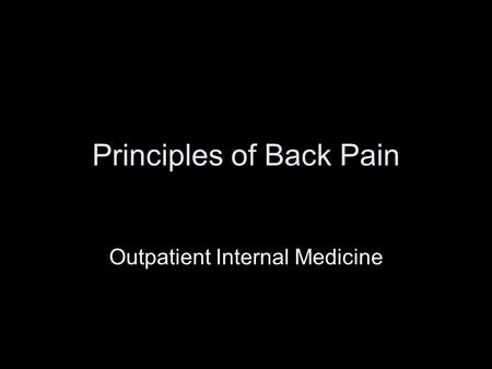 Principles of Back Pain Outpatient Internal Medicine.