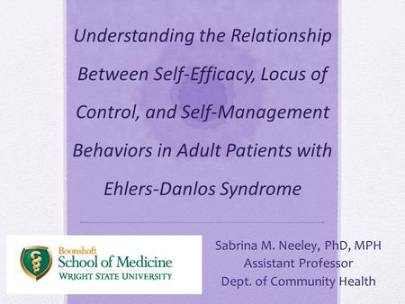 Understanding the Relationship Between Self-Efficacy, Locus of Control, and Self-Management Behaviors in Adult Patients with Ehlers-Danlos Syndrome Sabrina.