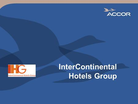 InterContinental Hotels Group. 2 IHG vs. its Main Competitors Rooms network as of end of year, 2010 Source : Companies annual reports except for Hilton.